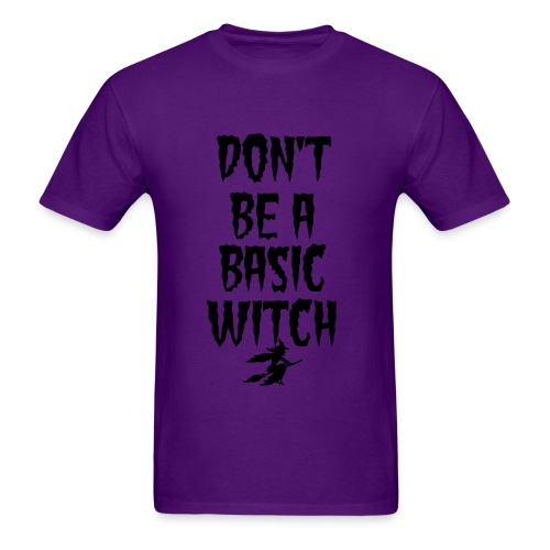 Don't Be a Basic Witch! - Men's T-Shirt