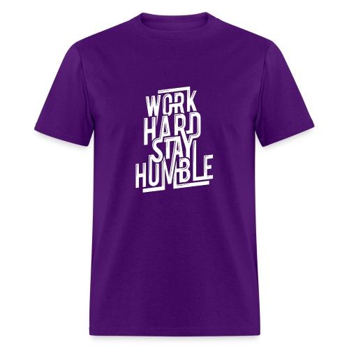 Work hard stay humble - Men's T-Shirt