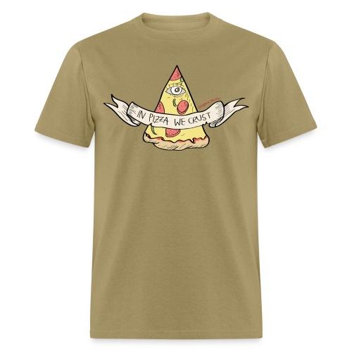 In Pizza We Crust - Men's T-Shirt