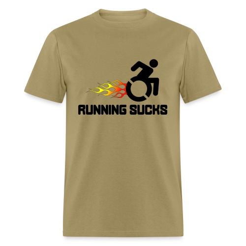 Wheelchair users hate running they think it sucks - Men's T-Shirt
