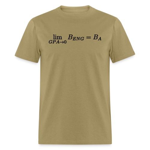Limit GPA to zero B.Eng is B.A - Men's T-Shirt