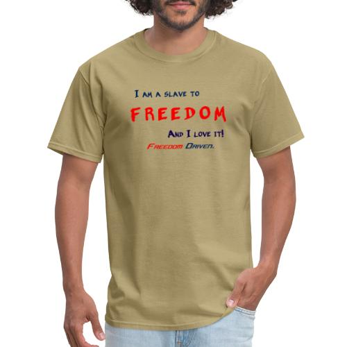 I am a slave to Freedom RB - Men's T-Shirt