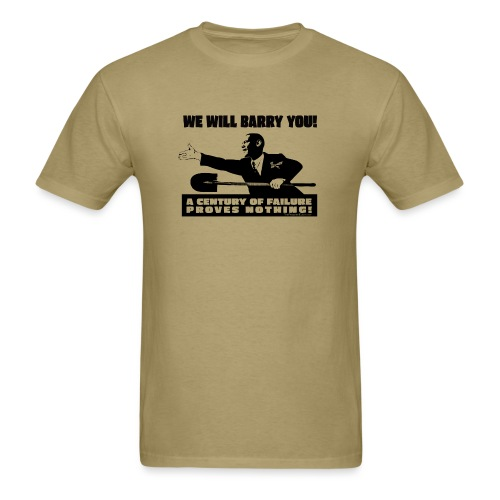 We will Barry You Obama with shovel - Men's T-Shirt