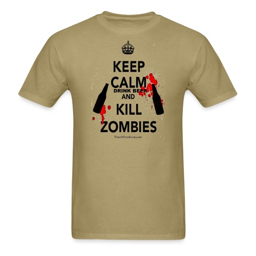 Keep Calm Drink Beer And Kill Zombies - Men's T-Shirt