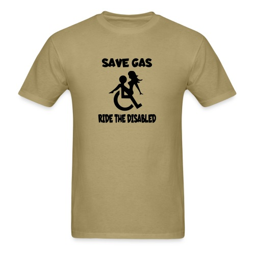 Save gas ride the disabled wheelchair user - Men's T-Shirt
