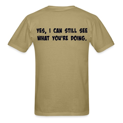 Yes I Can Still See You - Men's T-Shirt