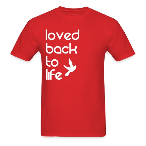Loved back to life - Men's T-Shirt
