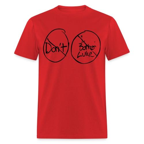 dont bother luke - office - Men's T-Shirt
