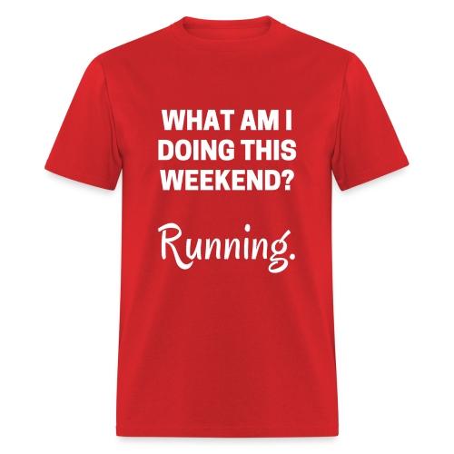 What am I Weekend - Men's T-Shirt