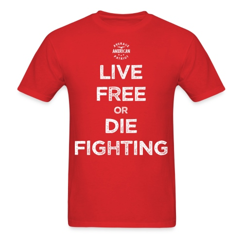 Live Free or Die Fighting - Men's T-Shirt