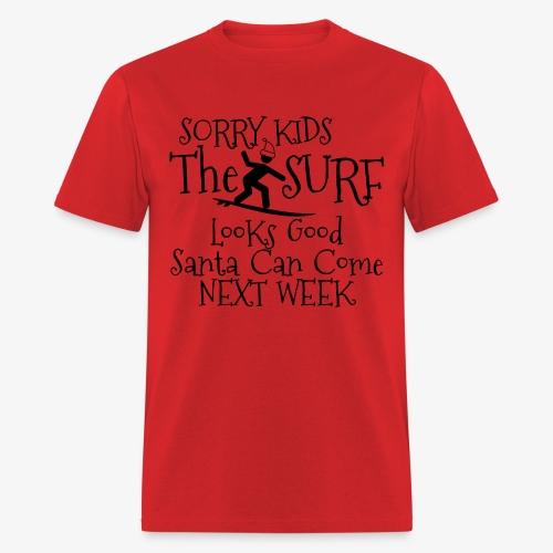 012 - Santa Next Week - Men's T-Shirt