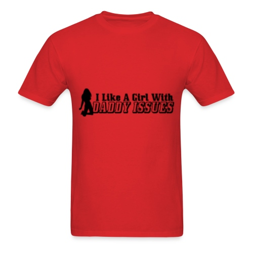 i Like A Girl With Daddy Issues - Men's T-Shirt