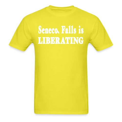New York Old School Seneca Falls is Liberating Shi - Men's T-Shirt