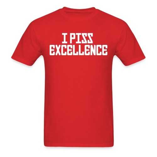 piss excelence - Men's T-Shirt
