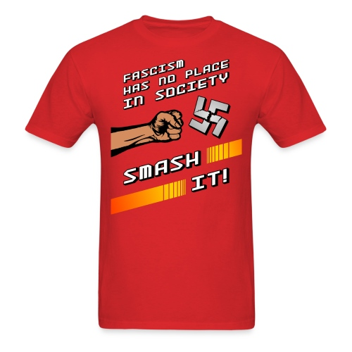 Fascism Has No Place In Society - Smash It! - Men's T-Shirt
