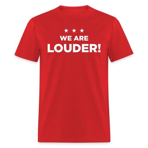 wearelouderv2 - Men's T-Shirt