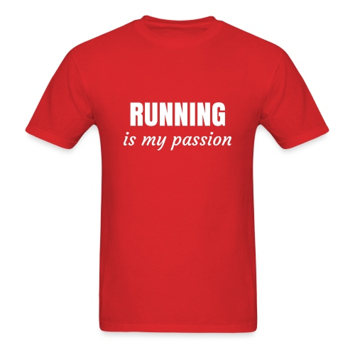 Running is my Passion - Men's T-Shirt