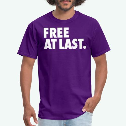 FREE AT LAST - Men's T-Shirt