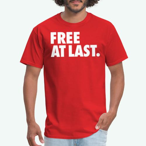 FREE AT LAST - Men's T-Shirt