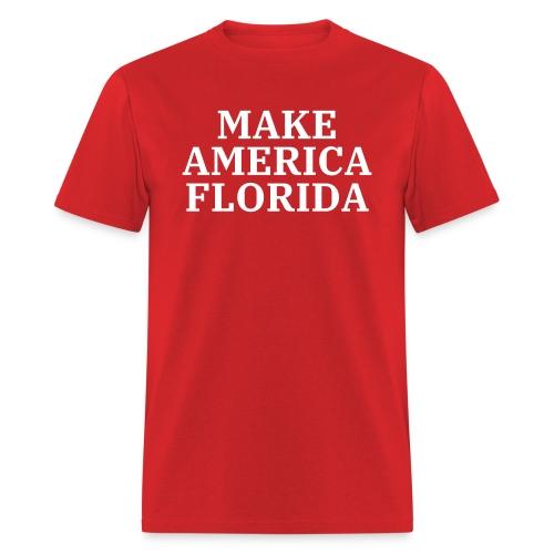 MAKE AMERICA FLORIDA (White letters on Red) - Men's T-Shirt