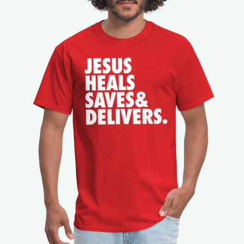 JESUS HEALS SAVES AND DELIVERS - Men's T-Shirt