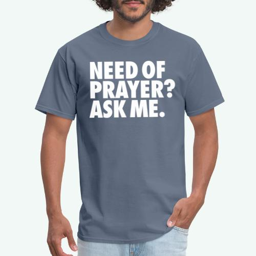 NEED OF PRAYER - Men's T-Shirt