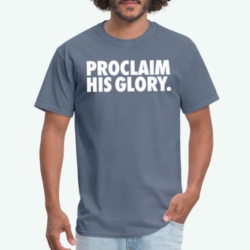 PROCLAIM HIS GLORY - Men's T-Shirt