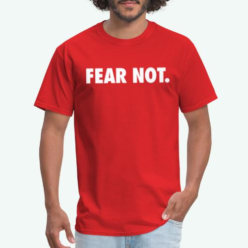 FEAR NOT - Men's T-Shirt