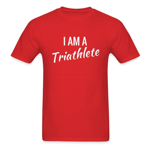 I am a Triathlete - Men's T-Shirt