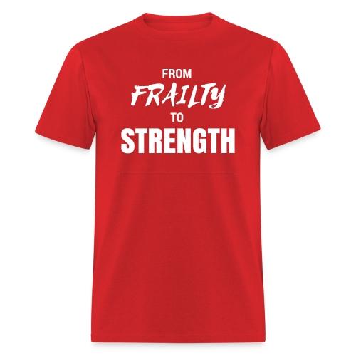 From Frailty to Strength - Men's T-Shirt