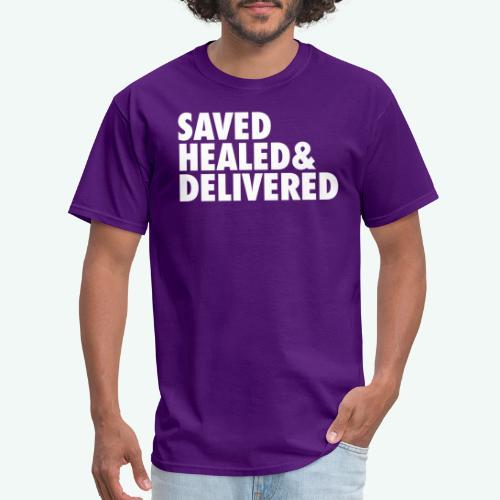 SAVED HEALED AND DELIVERED - Men's T-Shirt