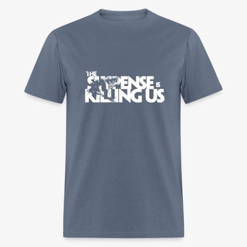 Suspense Is Killing Us White Logo - Men's T-Shirt