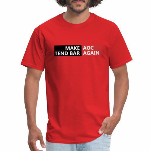 Make AOC Tend Bar Again - Men's T-Shirt