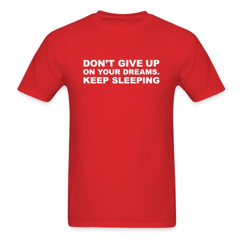 Don't give up on your dreams 2c (++) - Men's T-Shirt