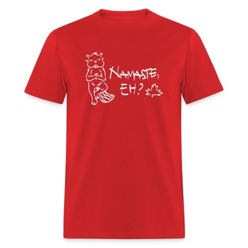 NAMASTE EH? (white print) - Men's T-Shirt