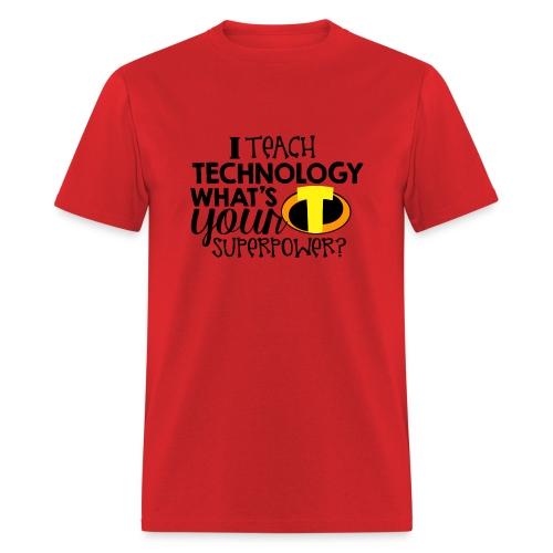 I Teach Technology What's Your Superpower Teacher - Men's T-Shirt