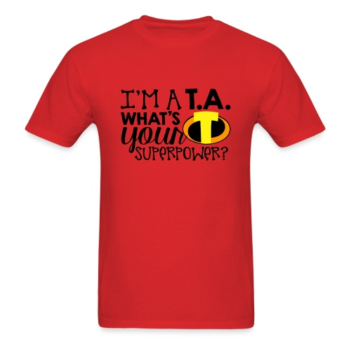 I'm a Teacher's Assistant What's Your Superpower - Men's T-Shirt