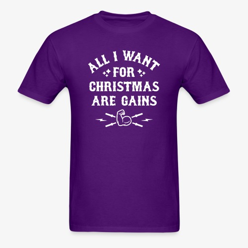 All I Want For Christmas Are Gains - Men's T-Shirt