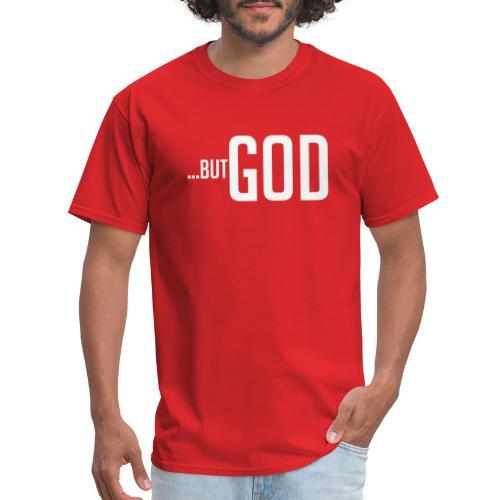 ...BUT GOD - Men's T-Shirt