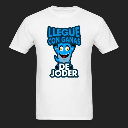 Llegue con ganas de joder - Men's T-Shirt