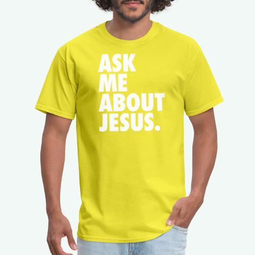 ASK ME ABOUT JESUS - Men's T-Shirt