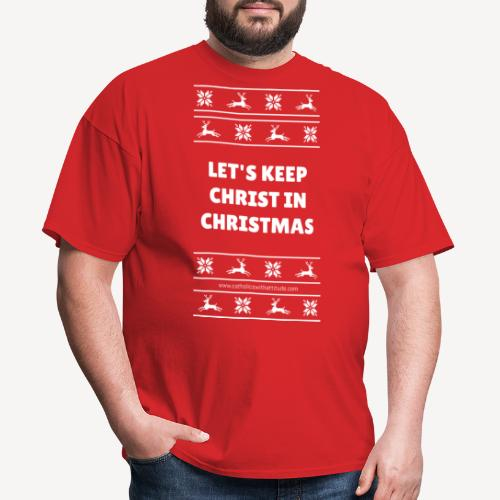 LET'S KEEP CHRIST IN CHRISTMAS - Men's T-Shirt