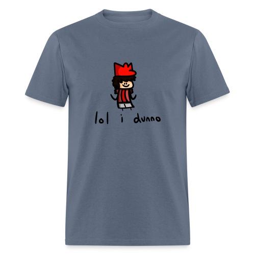 lol i dunno - Men's T-Shirt