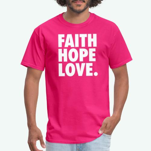 FAITH HOPE LOVE - Men's T-Shirt