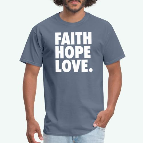 FAITH HOPE LOVE - Men's T-Shirt