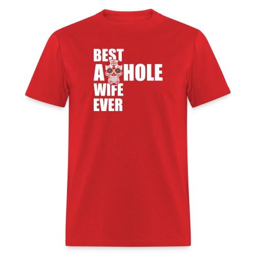 Best Asshole Wife Ever - Men's T-Shirt