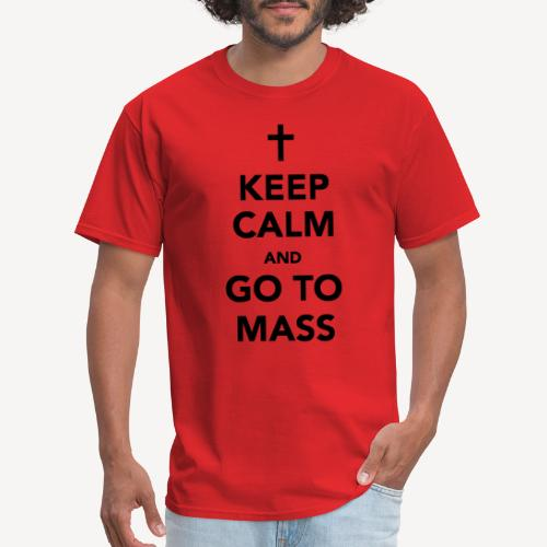 KEEP CALM AND GO TO MASS - Men's T-Shirt