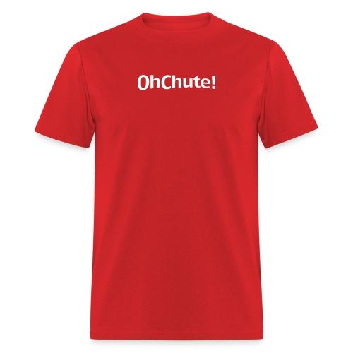 Oh Chute - Men's T-Shirt