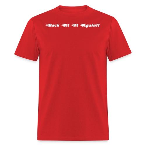 Back At It Again - Men's T-Shirt
