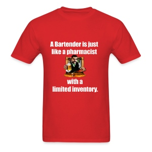 A Bartender is just like a pharmacist - Men's T-Shirt